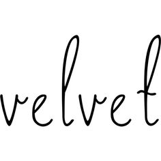 Velvet text ❤ liked on Polyvore featuring words, text, velvet, filler, phrase, quotes and saying