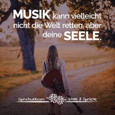 Musik kann vielleicht nicht die Welt retten, aber deine Seele - Motivation, motivierende Sprüche  #motivation #sprüche #deutsch