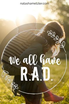Reactive Attachment Disorder is found in those who fail to form healthy emotional attachments to their primary caregivers. I think we all have RAD.