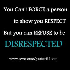I refuse to be disrespected any longer by those whose respect I have worked very hard to earn for many years. No more being a verbal punching bag. No more emotional abuse. If you can't treat me kindly and with respect, don't let the door hit you. Great Quotes, Quotes To Live By, Inspirational Quotes, Smart Quotes, Motivational Messages, Awesome Quotes, Meaningful Quotes, The Words, Quotable Quotes