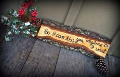 So I can kiss you anytime I want engagement by SawmillCreations, $20.00
