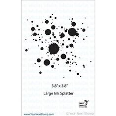 "Your Next Stamp Clear Stamps 4""X4""-Large Ink Splatter"