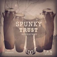 Spunky - Trust (Prod. By Triwzzy) by sotruemusic on SoundCloud