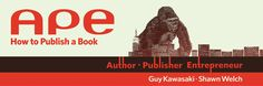 APE – What Guy Kawasaki Taught Me about Being a Writer and Publisher Guy Kawasaki, Newsreader, Self Publishing, How To Get Rich, Online Marketing, My Books, Promotion, Entrepreneur, Writer