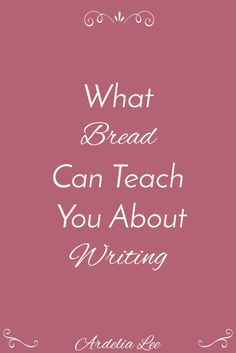 Do you feel like you're struggling with your blog post writing? Are you looking for a simple trick to help you improve it? Then take a cue from bread (yes, bread) to find out exactly how you can change your writing process to produce more polished posts. Intrigued? Click through to learn what bread can teach you about writing!