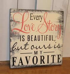 Every+LOVE+STORY+is+Beautiful+Sign/Wedding+by+gingerbreadromantic,+$29.95