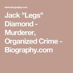 "Jack ""Legs"" Diamond - Murderer, Organized Crime - Biography.com"