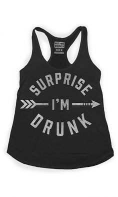 surprise I'm drunk tank