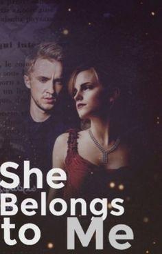 She Belongs To Me ( A dramione love story) - She Belongs to Me (Dramione Story) - Wattpad