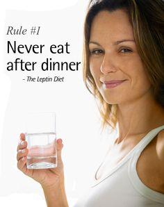 Never eat after dinner