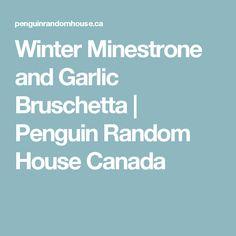 Winter Minestrone and Garlic Bruschetta | Penguin Random House Canada
