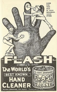 Look for this sign in your neighborhood store. The world's best known hand cleaner. Flash Chemical Co. Vintage Labels, Vintage Ads, Vintage Images, Vintage Posters, 1920s Advertisements, Retro Advertising, Retro Ads, Vintage Soul, Old Ads