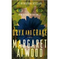 Oryx and Crake - it took me awhile to get into this but once things got rolling I was hooked.