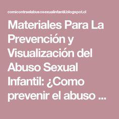 Materiales Para La Prevención y Visualización del Abuso Sexual Infantil: ¿Como prevenir el abuso sexual infantil?