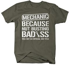 Funny Mechanic T-Shirt - Job Title Shirts - This is a must for any mechanic!! - because of course, nut busting badass was not an official job title and mechanics are badass! Check our other listings f
