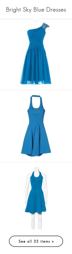 """""""Bright Sky Blue Dresses"""" by tegan-b-riley on Polyvore featuring dresses, short cocktail dresses, homecoming dresses, chiffon cocktail dress, short prom dresses, short cocktail prom dresses, azure, rayon dress, sleeveless dress and sleeveless flare dress"""