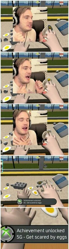 Achievement unlocked: get scared by eggs. Yep that just about sums up pewdiepie.