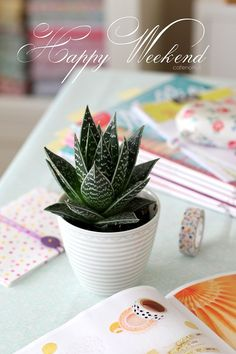 Happy Weekend Card and Our Aloe vera