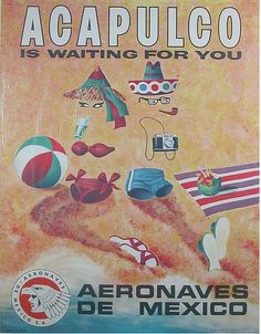 Acapulco is waiting for you, Aeronaves de Mexico, travel poster Travel Ads, Airline Travel, Vintage Beach Posters, Mexico Destinations, Waiting, Poster Ads, Mexican Art, Mexico Travel, 1
