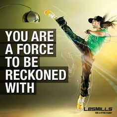 You are a force to be reckoned with! #lesmills www.lesmills.co.nz
