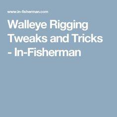 Walleye Rigging Tweaks and Tricks - In-Fisherman