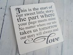 Wedding Sign , Engagement Party, Bridal shower gift! This is the start of our sweet little story...our story will always read love