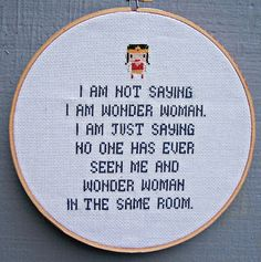 wonder woman cross stitch | THOUGHT YOU WOULD LIKE READING THIS, JULIE.  I ALWAYS KNEW YOU ARE THE REAL W.W.