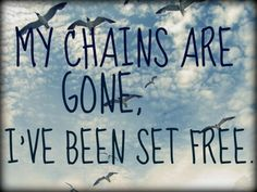 Jesus has set me free