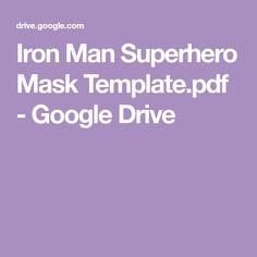 Iron Man Superhero Mask Template.pdf - Google Drive Superhero Mask Template, Iron Man Superhero, Blog Layout, Mask For Kids, Google Drive, Batman, Pdf, Holidays, Crafts