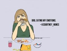 Eating my emotions...