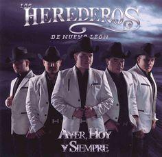Los Herederos De Nuevo Leon - Ayer, Hoy Y Siempre
