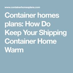 Container homes plans is your online resource for all things shipping container homes. Including plans, how to guides, examples and designs Shipping Container Homes Prices, Cheap Shipping Containers, Container House Price, Container Homes For Sale, Cargo Container Homes, Shipping Container House Plans, Storage Container Homes, Cabins For Sale, Warm