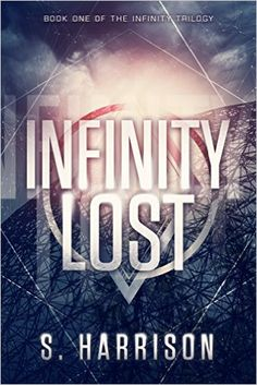 AmazonSmile: Infinity Lost (The Infinity Trilogy Book 1) eBook: S. Harrison: Books