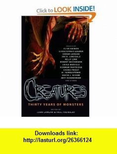 Creatures Thirty Years of Monsters (9781607012849) Clive Barker, Christopher Golden, Joe R. Lansdale, Robert  R. McCammon, China Mieville, Cherie Priest, Jeff VanderMeer , ISBN-10: 1607012847  , ISBN-13: 978-1607012849 ,  , tutorials , pdf , ebook , torrent , downloads , rapidshare , filesonic , hotfile , megaupload , fileserve