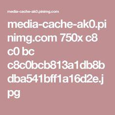 media-cache-ak0.pinimg.com 750x c8 c0 bc c8c0bcb813a1db8bdba541bff1a16d2e.jpg