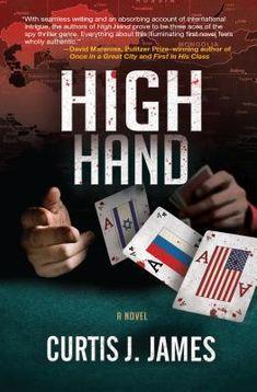 High Hand by Curtis J. James #bibliophile #bookblogger #bookgeek  #bookishAF #bookworm  #bookshelf #bookshelves #bookstagram #ontheblog  #political #review #spy #Suspense #Thriller #wordgurgle