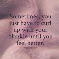 Curling up with my mama's blanket, spritzed with her perfume, somehow comforts me❤