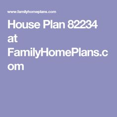 House Plan 82234 at FamilyHomePlans.com