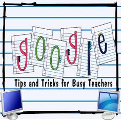 Teaching, Dreaming, Learning: Google Tips for Busy Teachers