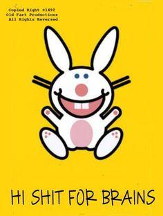 Happy Bunny: Hi, Shit For Brains