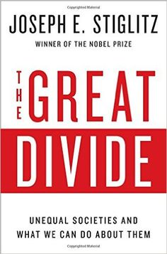 The Great Divide: Unequal Societies and What We Can Do About Them: Joseph E. Stiglitz: 9780393248579: Amazon.com: Books