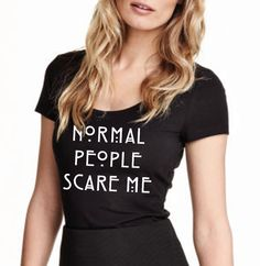 Custom Tshirt-Normal People Scare Me  Custom by customizedtshirts