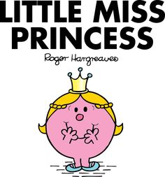 Little Miss Princess...Awww,I used to love these books when I was a little girl:)