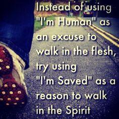 """Em vez de usar """"sou humano"""" como uma desculpa para andar na carne tente """"sou salvo"""" como uma razão para andar no #espírito.  DefesaDaFe.org #santidade #holyness #jesus"""