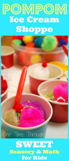POMPOM Ice Cream Shop: SENSORY & MATH Play for Kids from One Time Through.