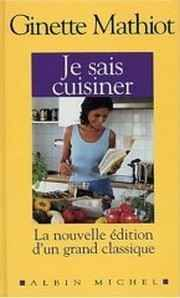 Je sais cuisiner, Ginette Mathiot.