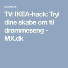TV: IKEA-hack: Tryl dine skabe om til drømmeseng - MX.dk