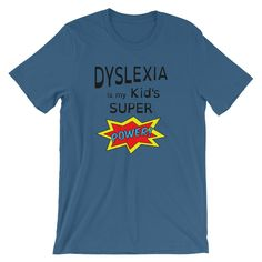 Dyslexia is my Kid's Super Power T-shirt, Dyslexic Tee, Super hero shirt, Super kid tshirt, Dyslexia Font shirt, National Dyslexia Month by HippieHooplaGifts on Etsy https://www.etsy.com/listing/565674998/dyslexia-is-my-kids-super-power-t-shirt  #dyslexia #dyslexic #dyslexiaismysuperpower #dyslexiaactivities #dyslexiastrategies #dyslexiaquotes#teacher #reading    https://www.etsy.com/shop/HippieHooplaGifts