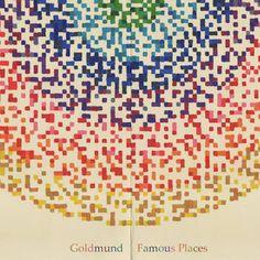 Famous Places / Goldmund