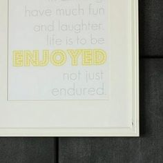 Life is to be Enjoyed Printable {Wall Art}